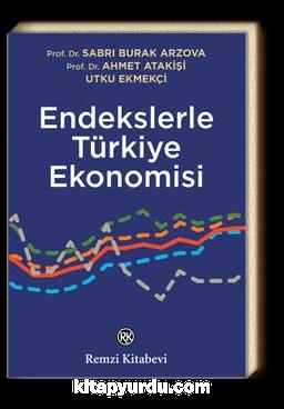 Burak-Arzova-Endekslerle-Türkiye-Ekonomisi